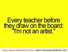 Funny Teacher Quotes Funny facts about your teacher - actually it is . Before he or she draws on the board - just for the record! Maybe we don't draw but we know grammar! Teacher Humour, Teaching Humor, Teaching Quotes, Teacher Memes, Student Teacher, Education Quotes, Teacher Stuff, Teaching Ideas, School Quotes