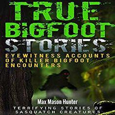 True Bigfoot Stories: Eyewitness Accounts Of Killer Bigfoot Encounters: Terrifying Stories Of Sasquatch Creatures (True Bigfoot Stories, True Bigfoot . Bigfoot Stories, Bigfoot News, Bigfoot Encounters, Book 1, This Book, Terrifying Stories, Bigfoot Sightings, Practical Jokes, Free Kindle Books
