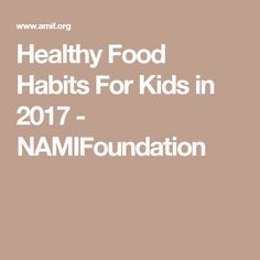 Healthy Food Habits For Kids in 2017 - NAMIFoundation