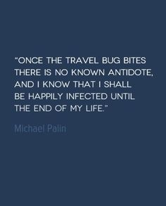 Travel Quote of the Week: The Travel Bug http://solotravelerblog.com/travel-quote-the-travel-bug/