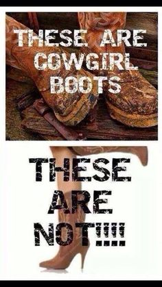 YES!!!!! And cowgirl boots don't have glitter. That's just WRONG.