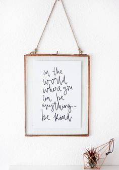 Hand Lettered Print Inspirational Quote Calligraphy Script Wall Art Black Typography 'In T. Hand Lettered Print Inspirational Quote Calligraphy Script Wall Art Black Typography 'In The World Where You Can Be Anything- Be Kind', Handwritten Quotes, Hand Lettering Quotes, Fonts Quotes, Quote Typography, Lettering Ideas, Typography Prints, Brush Lettering, Typography Design, Quotes Quotes
