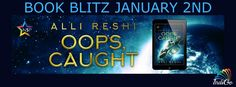 Fangirl Moments And My Two Cents @fgmamtc: Oops, Caught by Alli Reshi Blitz