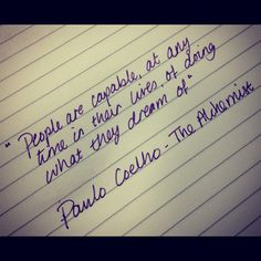Paulo Coelho - The Alchemist People are capable, at any time in their lives, of doing what they dream of - from one of my all. The Alchemist Paulo Coelho, English Quotes, E Cards, Blog, Life Lessons, Wise Words, Quotations, Qoutes, Good Books