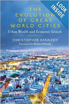The Evolution of Great World Cities: Urban Wealth and Economic Growth: Christopher Kennedy: 9781442611528: Amazon.com: Books