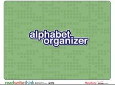 Read Write Think:  Student Interactive:  Alphabet Organizer **Students create a digital dictionary