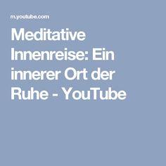 Meditative Innenreise: Ein innerer Ort der Ruhe - YouTube