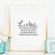 Poster, Digitaldruck, Zitate, Sprücheposter: Liebe ist das einzige was wächst…