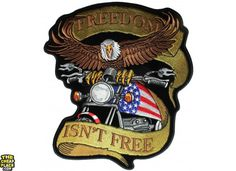 Freedom Isnt Free Biker Eagle Patriotic Large Back Patch