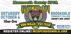 Join the Monmouth County SPCA for the 19th Annual Dog Walk & Pet Fair at Brookdale Community College in Lincroft NJ! Register online, www.mcspcadogwalk.org. For the first time EVER, the MCSPCA Adoption Center in Eatontown will be CLOSED for the Dog Walk! Come visit Adorable Adoptables at the Dog Walk for on-site adoptions, at the Freehold Raceway Mall Adoption Center or PetSmart in West Long Branch & Ocean.