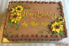 Best Sunflower Cakes Images With Name Edit Sunflower Birthday Cakes, Fall Birthday Cakes, Sunflower Party, Birthday Sheet Cakes, Sunflower Cakes, Birthday Cakes For Women, Square Birthday Cake, Heart Birthday Cake, Sheet Cake Designs