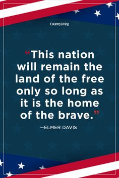 35 patriotic quotes for of july - best of july quotes Fourth Of July Quotes, Fourth Of July Cakes, 4th Of July Desserts, Fourth Of July Food, 4th Of July Fireworks, July 4th, Patriotic Quotes, Home Of The Brave, 4th Of July Decorations