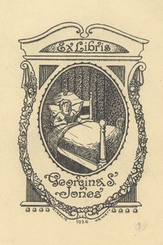 """Female reading a book in bed within a decorative oval frame on a panel decorated with floral elements and berries. The phrase """"Ex Libris"""" is at the top of the panel, and the name """"Georgina S. Jones"""" is at the bottom of the panel. Dark blue or black ink. Signed Ainslie Hewett with four-digit year. 1926"""