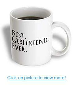 3dRose mug_151503_1 Best Girlfriend Ever Fun Romantic Love and Dating Gifts for Her for Anniversary or Valentines Day Ceramic Mug, 11-Ounce