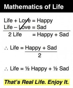 Mathematics of Life, funny Math Quotes Sad Life Quotes, Reality Quotes, Happy Quotes, True Quotes, Positive Quotes, Motivational Quotes, Inspirational Quotes, Quotes Quotes, Motivational Thoughts