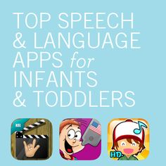 Top Speech & Language Apps for Infants & Toddlers