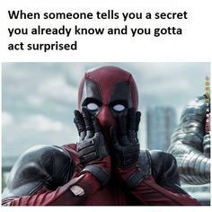 When someone tells you a secrect you already know