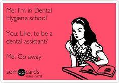 """Lol I said """"Dental HYGIENE"""" haha"""