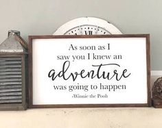 As soon as I saw you, I knew an adventure was going to happen Pooh quote framed wood sign, home decor