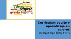 El curriculum oculto y valores / Santos Guerra