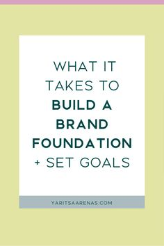 What It Takes to Build a Brand Foundation + Set Goals Make Business, Business Goals, Foundation Sets, What It Takes, Setting Goals, Moving Forward, Mindset, Perspective, Things To Come