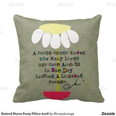 Shop Retired Social Worker Pillow Quote created by themedicaldepot. Nurse Retirement Gifts, Retirement Poems, Nurse Gifts, Custom Pillows, Decorative Throw Pillows, Nurse Poems, Social Worker Quotes, Pillow Quotes, Work Gifts