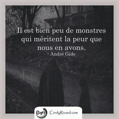 Il est bien peu de monstres qui méritent la peur que nous en avons. - André Gide