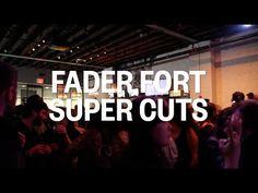2013 FADER FORT Super Cuts - 1 of 3 - FADER TV