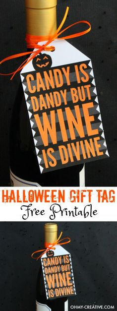 , Halloween Gift Tag Free Printable - Oh My Creative , Print out this Halloween Gift Tag Free Printable for your Halloween Party Hostess gift! Great for wine lovers! Cute Halloween phrase - Candy is Dandy . Halloween Bunco, Halloween Phrases, Halloween Goodies, Halloween Snacks, Halloween Cupcakes, Holidays Halloween, Halloween Printable, Diy Halloween Gifts, Halloween Decorations