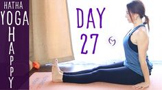 Day 27 Hatha Yoga Happiness: Change your 'should's' to could's...'