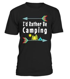"""# I'd Rather Be Camping T-Shirt Camper Arrows Outdoor Glamper - Limited Edition .  Special Offer, not available in shops      Comes in a variety of styles and colours      Buy yours now before it is too late!      Secured payment via Visa / Mastercard / Amex / PayPal      How to place an order            Choose the model from the drop-down menu      Click on """"Buy it now""""      Choose the size and the quantity      Add your delivery address and bank details      And that's it!      Tags: Funny…"""