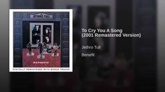 To Cry You A Song (2001 Remastered Version)
