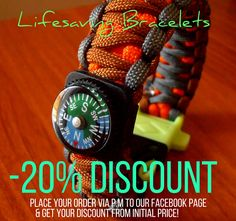 Place your order via p.m to our fb page and you'll get 20% discount from the initial price!!!  https://www.facebook.com/LifesavingBracelets Offer is valid until 28th Feb. 2017