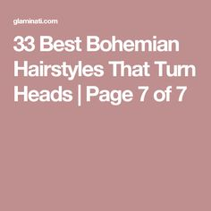 33 Best Bohemian Hairstyles That Turn Heads | Page 7 of 7