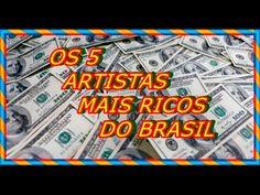 OS 5 ARTISTAS MAIS RICOS DO BRASIL - CARAS & NOMES