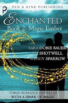 Magic Ember (Enchanted Book 2) by [Dobie Bauer, Sara, Sparrow, Wendy, Shotwell, Em]