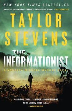 Talyor Stevens The Informationist Vanessa Munroe investigator, loner, a bit over the top super sleuth.