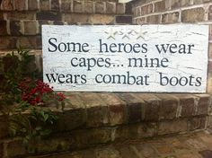 My hero wears combat boots by SweetlySpokenShop on Etsy Army Quotes, Military Quotes, Military Slogans, Soldier Quotes, Hero Quotes, Military Girlfriend, Military Life, Me As A Girlfriend, Boot Camp Quotes