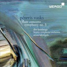 Liepaja Symphony Orchestra - Vasks: Flute Concerto & Symphony No. 3