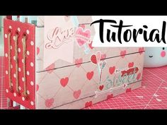 Tutorial miniálbum: inauguramos San Valentín con Creavea es - YouTube