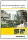 Urban adaptation to climate change in Europe 2016 : transforming cities in a changing climate https://alejandria.um.es/cgi-bin/abnetcl?ACC=DOSEARCH&xsqf99=666611