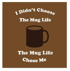 Humor-Coffee-Mug Life