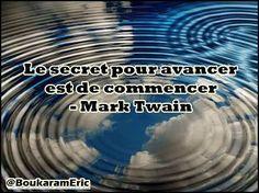Le secret pour avancer est de commencer - Mark Twain