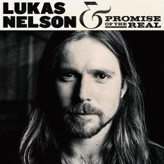 Lukas Nelson & Promise Of The Real to Release New Album August 25th