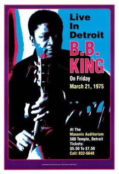 King Masonic Auditorium Live in Detroit 1974 - - concert poster Bb King, Jazz Blues, Blues Music, Vintage Concert Posters, Vintage Posters, Blues Rock, Norman Rockwell, The Cardigans, Detroit Art