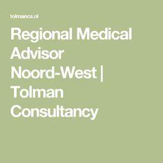 Regional Medical Advisor Noord-West | Tolman Consultancy