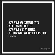 """""""How well we communicate is determined not by how well we say things, but how well we are understood."""" –Andrew Grove #AndrewGrove #quotes #design #inspiration #typography #idrevdesign #adv #communication"""