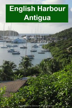 English Harbour in Antigua is a boating town with beaches, history, marinas, and a Caribbean vibe Caribbean Vacations, Caribbean Cruise, Local Hotels, Island Nations, Lush Garden, Boating, Nice View, Luxury Travel, Vacation Trips