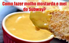 Molho mostarda e mel (Honey Mustard) do Subway Honey Mustard Recipes, Best Pasta Recipes, Pasta Salad Recipes, Cooking Recipes, Pesto, Vegetarian Recipes Dinner, Finger Foods, Love Food, Appetizers