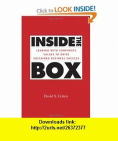 Inside the Box Leading With Corporate Values to Drive Sustained Business Success (Jossey-Bass Leadership Series - Canada) David S. Cohen , ISBN-10: 0470838329  ,  , ASIN: B005UW1ITA , tutorials , pdf , ebook , torrent , downloads , rapidshare , filesonic , hotfile , megaupload , fileserve